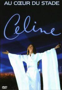 Cover Céline Dion - Au cœur du Stade [DVD]